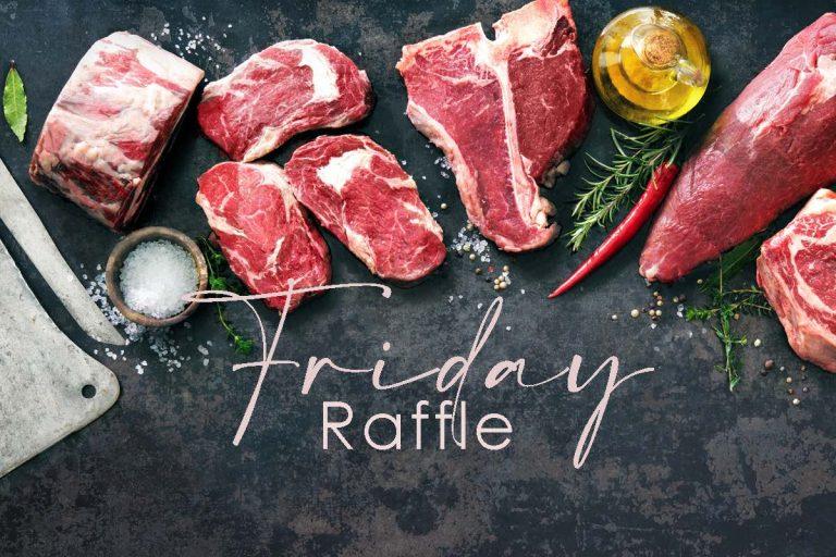 Friday Meat Raffle